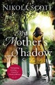 My Mother's Shadow: The Gripping Novel About A Mother's Shocking Secret That Changed Everything - Scott, Nikola - ISBN: 9781472241160