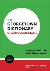 Georgetown Dictionary Of Moroccan Arabic - Maamouri, Mohamed (EDT) - ISBN: 9781626163317