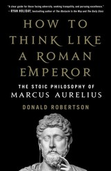 How To Think Like A Roman Emperor - Robertson, Donald - ISBN: 9781250196620