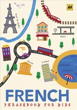 French Phrasebook For Kids - Aa Publishing (COR) - ISBN: 9780749581695