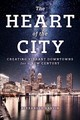 Heart Of The City - Garvin, Alexander - ISBN: 9781610919494