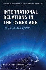 International Relations In The Cyber Age - Clark, David D. (senior Research Scientist, Mit); Choucri, Nazli (massachusetts Institute Of Technology) - ISBN: 9780262038911