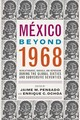 Mexico Beyond 1968 - Pensado, Jaime M. (EDT)/ Ochoa, Enrique C. (EDT) - ISBN: 9780816538423