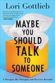 Maybe You Should Talk To Someone - Lori Gottlieb, Gottlieb - ISBN: 9781328662057