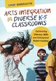 Arts Integration In Diverse K-5 Classrooms - Brouillette, Liane - ISBN: 9780807761823