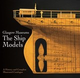 Glasgow Museums: The Ship Models - Glasgow, Culture And Sport - ISBN: 9781526757524