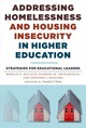 Addressing Homelessness And Housing Insecurity In Higher Education Strategies For Educational Leaders - Hallett, Ronald E.; Crutchfield, Rashida M.; Maguire, Jennifer J. - ISBN: 9780807761434