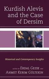 Kurdish Alevis And The Case Of Dersim - Gezik, Erdal (EDT)/ Gültekin, Ahmet Kerim (EDT) - ISBN: 9781498575485
