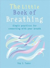 Little Book Of Breathing - Tudor, Una L. - ISBN: 9781856753968