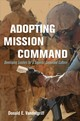 Adopting Mission Command - Vandergriff, Donald E. - ISBN: 9781682471050