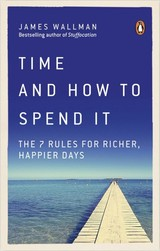 Time And How To Spend It - Wallman, James - ISBN: 9780753552650