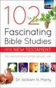 102 Fascinating Bible Studies On The New Testament - Marty, Dr. William H. - ISBN: 9780764232435