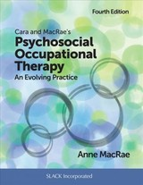 Cara And Macrae's Psychosocial Occupational Therapy - Macrae, Anne - ISBN: 9781630914776