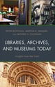 Libraries, Archives, And Museums Today - Botticelli, Peter; Mahard, Martha R.; Cloonan, Michele V. - ISBN: 9781538125557