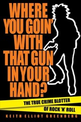 Where You Goin' With That Gun In Your Hand? - Greenberg, Keith Elliot - ISBN: 9781617136856