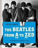 Beatles From A To Zed - Asher, Peter - ISBN: 9781250209597