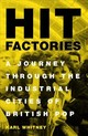 Hit Factories - Whitney, Karl - ISBN: 9781474607407