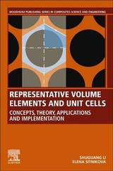 Woodhead Publishing Series in Composites Science and Engineering, Representative Volume Elements and Unit Cells - Sitnikova, Elena; Li, Shuguang - ISBN: 9780081026380