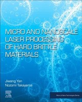 Micro and Nano Technologies, Micro and Nanoscale Laser Processing of Hard Brittle Materials - Takayama, Nozomi; Yan, Jiwang - ISBN: 9780128167090