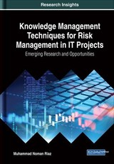 Knowledge Management Techniques For Risk Management In It Projects - Riaz, Muhammad Noman - ISBN: 9781522583899
