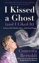 I Kissed A Ghost (and I Liked It) - Bertoldi, Concetta - ISBN: 9781642500417