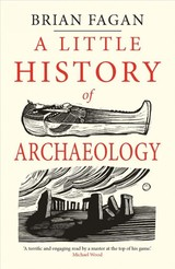 Little History Of Archaeology - Fagan, Brian - ISBN: 9780300243215