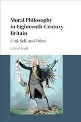 Moral Philosophy In Eighteenth-century Britain - Heydt, Colin (university Of South Florida) - ISBN: 9781108431316
