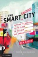 Smart Enough City - Green, Ben (phd Candidate, Harvard School Of Engineering And Applied Sciences) - ISBN: 9780262039673