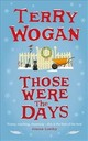 Those Were The Days - Wogan, Sir Terry, Obe - ISBN: 9781447298250