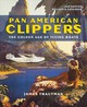 Pan American Clippers - Trautman, James - ISBN: 9780228102304