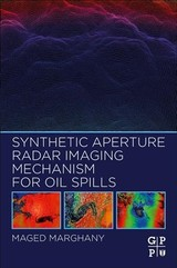 Synthetic Aperture Radar Imaging Mechanism for Oil Spills - Marghany, Maged - ISBN: 9780128181119