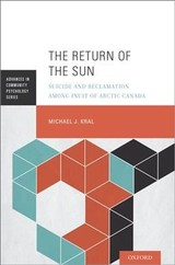 Return Of The Sun - Kral, Michael J. (associate Professor, Departments Of Psychology And Anthropology, University Of Illinois At Urbana-champaign) - ISBN: 9780190269333