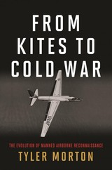 From Kites To Cold War - Morton, Tyler - ISBN: 9781682474655