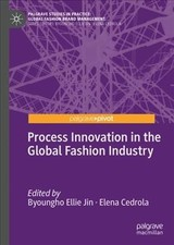 Process Innovation In The Global Fashion Industry - Jin, Byoungho (EDT)/ Cedrola, Elena (EDT) - ISBN: 9781137523518