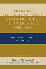 Colombia's Political Economy At The Outset Of The Twenty-first Century - ISBN: 9781498508896