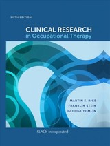Clinical Research In Occupational Therapy - Rice, Martin S.; Stein, Franklin; Tomlin, George - ISBN: 9781630915094