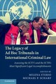 Legacy Of Ad Hoc Tribunals In International Criminal Law - Sterio, Milena (EDT)/ Scharf, Michael P. (EDT) - ISBN: 9781108417389