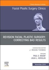 The Clinics: Surgery, Revision Facial Plastic Surgery: Correcting Bad Results, An Issue of Facial Plastic Surgery Clinics of North America - ISBN: 9780323710381