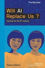 Will Ai Replace Us? - Fan, Shelly - ISBN: 9780500294574