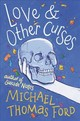 Love & Other Curses - Ford, Michael Thomas - ISBN: 9780062791207