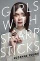 Girls With Sharp Sticks - Young, Suzanne - ISBN: 9781534426139