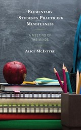 Elementary Students Practicing Mindfulness - McIntyre, Alice - ISBN: 9781498595438