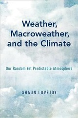 Weather, Macroweather, And The Climate - Lovejoy, Shaun (professor Of Physics, Mcgill University) - ISBN: 9780190864217
