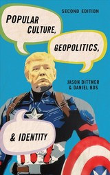Popular Culture, Geopolitics, And Identity - Dittmer, Jason; Bos, Daniel - ISBN: 9781538116715