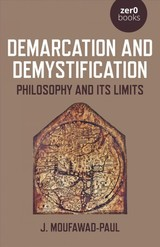 Demarcation And Demystification - Philosophy And Its Limits - Moufawad-paul, J. - ISBN: 9781789042269