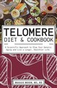 Telomere Diet And Cookbook - Moon, Maggie, Ms Rdn - ISBN: 9781612439297
