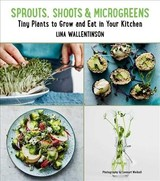 Sprouts, Shoots, And Microgreens - Wallentinson, Lina - ISBN: 9781510730557