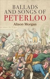 Ballads And Songs Of Peterloo - Morgan, Alison - ISBN: 9781526144294