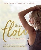 Life In Flow - Kendall, Kate - ISBN: 9781911632153
