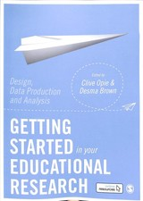Getting Started In Your Educational Research - Opie, Clive (EDT)/ Brown, Desma (EDT) - ISBN: 9781526424020